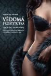 Vědomá prostitutka – Tipy a triky profesionálky
