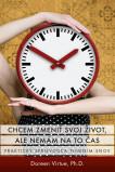 Chcem zmeniť svoj život, ale nemám na to čas