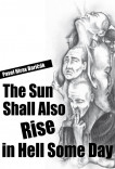 The Sun Shall Also Rise in Hell Some Day