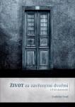 Život za zavřenými dveřmi/ 19 let marnosti