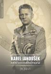 Karel Janoušek. Jediný československý maršál