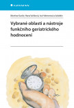 Vybrané oblasti a nástroje funkčního geriatrického hodnocení