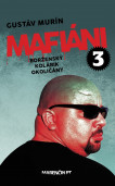 Mafiáni 3 • Borženský, Kolárik, Okoličány