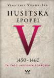 Husitská epopej V. - Za časů Ladislava Pohrobka