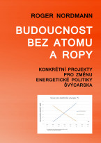 Budoucnost bez atomu a ropy: Konkrétní projekty pro změnu energetické politiky Švýcarska