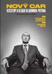 Nový car: Vzestup a vláda Vladimira Putina