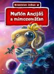 O Muflónovi Ancijášovi 4 - Muflón Ancijáš a mimozemšťan
