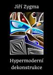 Hypermoderní dekonstrukce