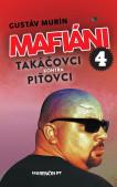 Mafiáni 4 – Takáčovci kontra Piťovci