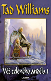 Vzpomínka, Trn a Žal 3: Věž zeleného anděla 1