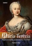 Mária Terézia: Najmocnejšia panovníčka Európy