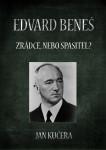 Edvard Beneš: Zrádce, nebo spasitel?
