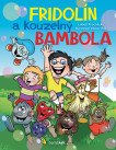 Fridolín a kouzelný Bambola