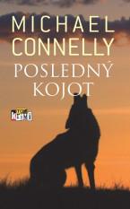 Harry Bosch 4 - Posledný kojot