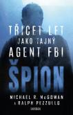 Špion: Třicet let jako tajný agent FBI