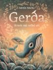 Gerda: Strach má veľké oči