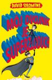 Môj brat je superhrdina 3 - Môj dvojník je superzloduch