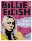 Billie Eilish: Fankniha (100% neoficiálna)