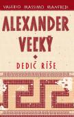 Alexander Veľký 1 - Alexander Veľký 1. - Dedič ríše