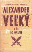 Alexander Veľký 3 - Alexander Veľký 3. - Dobyvateľ
