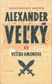 Alexander Veľký 2 - Alexander Veľký 2. - Veštba Amonova