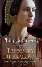 Ženy Tudorovcov  - Tri sestry, tri kráľovné