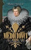 Mediciovci 4 - Úpadok rodu