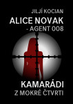 Alice Novak – agent 008 / Kamarádi z mokré čtvrti