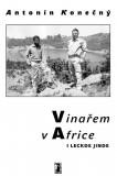 Vinařem v Africe i leckde jinde