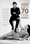 Karel Gott - 70 osobností o Zlatém slavíkovi