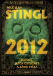 2012 Mayové, jejich civilizace a zánik světa
